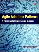 Amr Elssamadisy: Agile Adoption Patterns: A Roadmap to Organizational Success