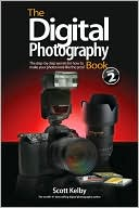 Scott Kelby: The Digital Photography Book, Volume 2
