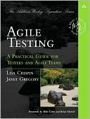 Lisa Crispin: Agile Testing: A Practical Guide for Testers and Agile Teams