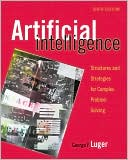 George F. Luger: Artificial Intelligence: Structures and Strategies for Complex Problem Solving