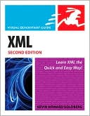 Kevin H. Goldberg: XML (Visual QuickStart Guide Series)
