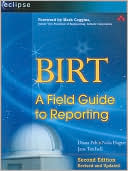 Diana Peh: Birt: A Field Guide to Reporting (Eclipse Series)