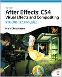 Mark Christiansen: Adobe After Effects CS4 Visual Effects and Compositing Studio Techniques (Studio Techniques Series)