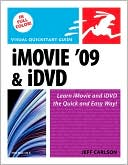 Jeff Carlson: iMovie 09 and iDVD for Mac OS X: Visual QuickStart Guide