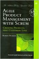 Book cover image of Agile Product Management with Scrum: Creating Products that Customers Love by Roman Pichler