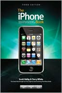Scott Kelby: The iPhone Book: How To Do the Most Important, Useful & Fun Stuff With Your iPhone