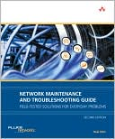 Neal Allen: Network Maintenance and Troubleshooting Guide: Field Tested Solutions for Everyday Problems