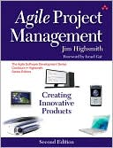Jim Highsmith: Agile Project Management: Creating Innovative Products