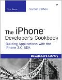 Erica Sadun: The iPhone Developer's Cookbook: Building Applications with the iPhone 3.0 SDK (Developer's Library Series)