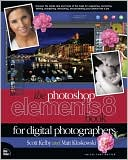 Scott Kelby: The Photoshop Elements 8 Book for Digital Photographers (Voices That Matter Series)