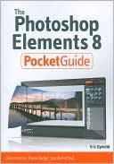Brie Gyncild: The Photoshop Elements 8 Pocket Guide