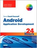Lauren Darcey: Sams Teach Yourself Android Application Development in 24 Hours