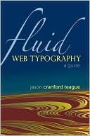 Jason Cranford Teague: Fluid Web Typography