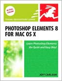 Jeff Carlson: Photoshop Elements 8 for Mac OS X: Visual QuickStart Guide
