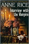 Anne Rice: Interview with the Vampire (Vampire Chronicles Series #1)