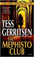 Tess Gerritsen: The Mephisto Club (Rizzoli and Isles Series #6)