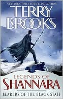 Terry Brooks: Bearers of the Black Staff (Legends of Shannara Series #1)