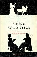 Daisy Hay: Young Romantics: The Tangled Lives of English Poetry's Greatest Generation