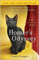 Gwen Cooper: Homer's Odyssey: A Fearless Feline Tale, or How I Learned About Love and Life with a Blind Wonder Cat