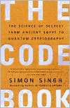 Simon Singh: The Code Book: The Science of Secrecy from Ancient Egypt to Quantum Cryptography