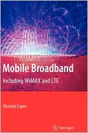 Mustafa Ergen: Mobile Broadband: Including WiMAX and LTE
