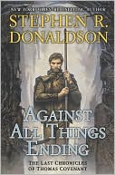 Stephen R. Donaldson: Against All Things Ending (Last Chronicles Series #3)