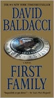 David Baldacci: First Family (Sean King and Michelle Maxwell Series #4)