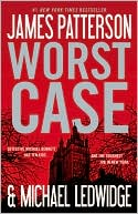 James Patterson: Worst Case (Michael Bennett Series #3)
