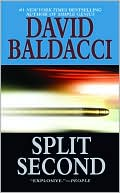 David Baldacci: Split Second (Sean King and Michelle Maxwell Series #1)