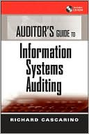 Richard E. Cascarino: Auditor's Guide to Information System Auditing