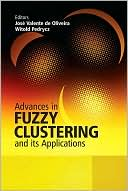 Jose Valente de Oliveira: Advances in Fuzzy Clustering and its Applications