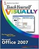 Sherry Willard Kinkoph: Teach Yourself VISUALLY Microsoft Office 2007