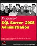 Brad McGehee: Professional SQL Server 2005 Administration