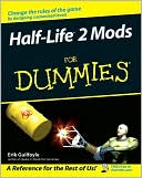 Erik Guilfoyle: Half Life 2 Mods For Dummies