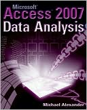 Michael Alexander: Microsoft Access 2007 Data Analysis