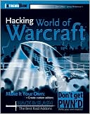 Daniel Gilbert: Hacking World of Warcraft