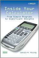 Gerald R. Rising: Inside Your Calculator: From Simple Programs to Significant Insights