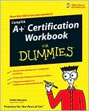 Faithe Wempen: A+ Certification Workbook For Dummies