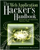 Dafydd Stuttard: Web Application Hacker's Handbook: Discovering and Exploiting Security Flaws