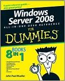 John Paul Mueller: Windows Server 2008 All-In-One Desk Reference For Dummies