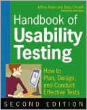 Jeffrey Rubin: Handbook of Usability Testing: How to Plan, Design, and Conduct Effective Tests