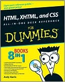 Andy Harris: HTML, XHTML, and CSS All-In-One Desk Reference For Dummies