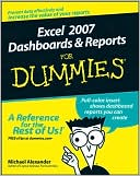 Michael Alexander: Excel 2007 Dashboards & Reports For Dummies