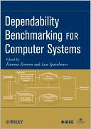 Karama Kanoun: Dependability Benchmarking for Computer Systems