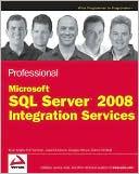 Brian Knight: Professional Microsoft SQL Server 2008 Integration Services