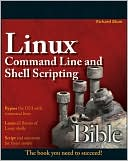 Richard Blum: Linux Command Line and Shell Scripting Bible