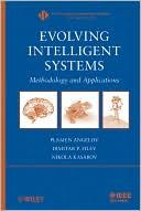 Plamen Angelov: Evolving Intelligent Systems: Methodology and Applications