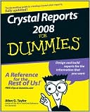 Allen G. Taylor: Crystal Reports 2008 For Dummies