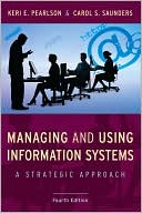 Keri E. Pearlson: Managing and Using Information Systems