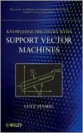 Lutz Hamel: Knowledge Discovery with Support Vector Machines